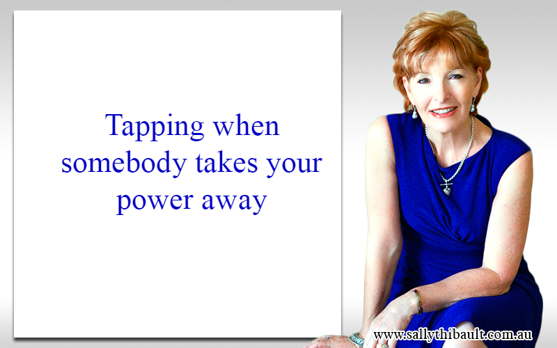 Tapping When Somebody Takes Your Power