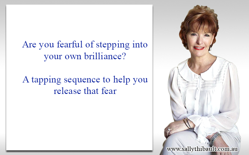 Tapping on Fear of Stepping Into Your Own Brilliance – EFT with Sally Thibault