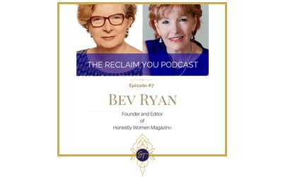 Reclaim You Podcast Episode #7 With Bev Ryan