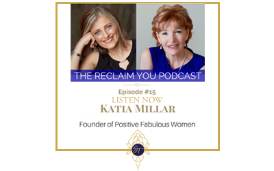 Reclaim You Podcast Episode #15 With Katia Millar