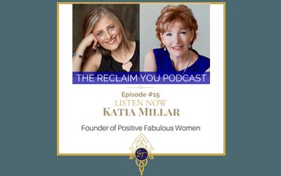 Reclaim You Podcast Episode #15 With Katia Millar