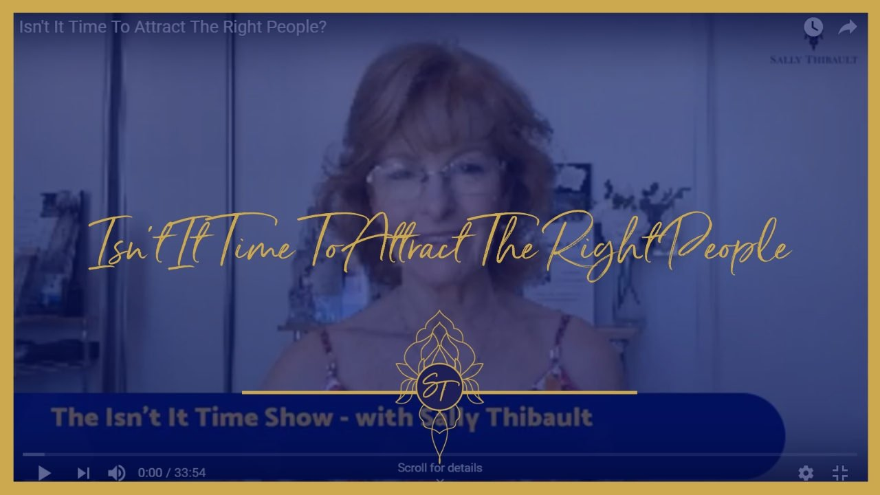 ISN'T IT TIME TO ATTRACT THE RIGHT PEOPLE?