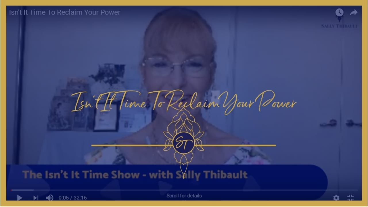 Reclaim your power, Sally Thibault, Isn't It Time