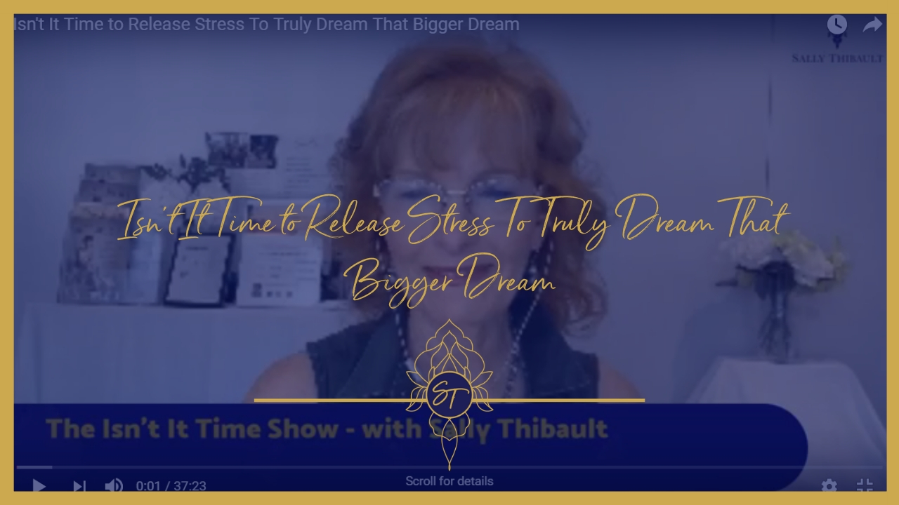 Isn't It Time, Release Stress, Sally Thibault