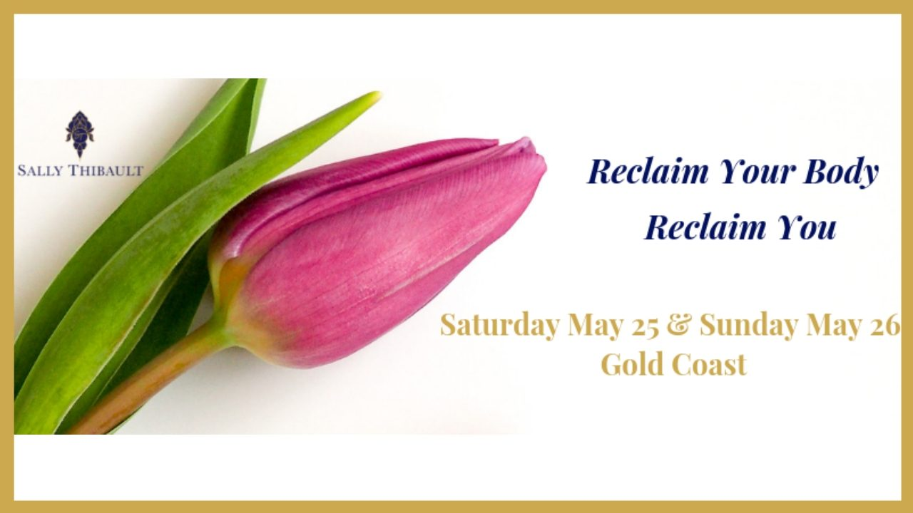 RECLAIM YOUR BODY – SATURDAY MAY 25 AND SUNDAY MAY 26 – LIMITED NUMBERS