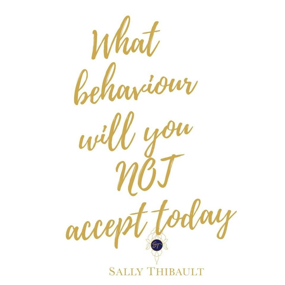 What Behavior Will You NOT Accept Today?, Sally Thibault, Behaviour