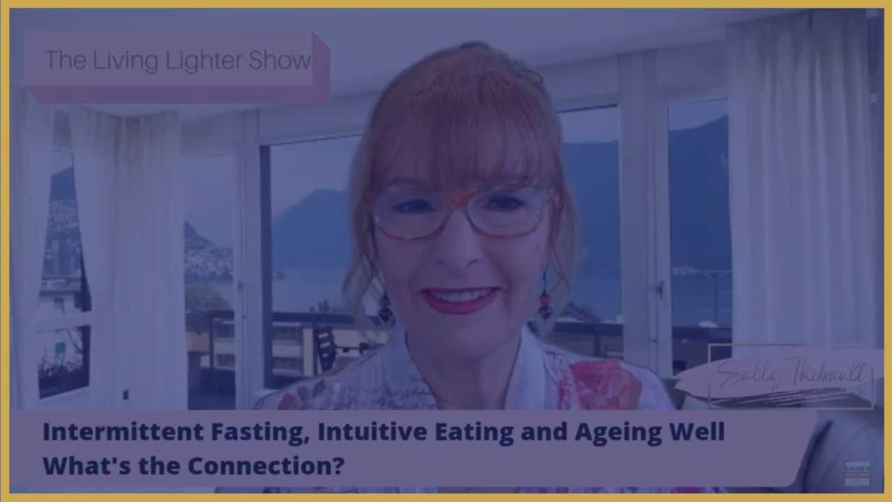 Intermittent Fasting, Intuitive Eating & Ageing Well. What's The Connection?