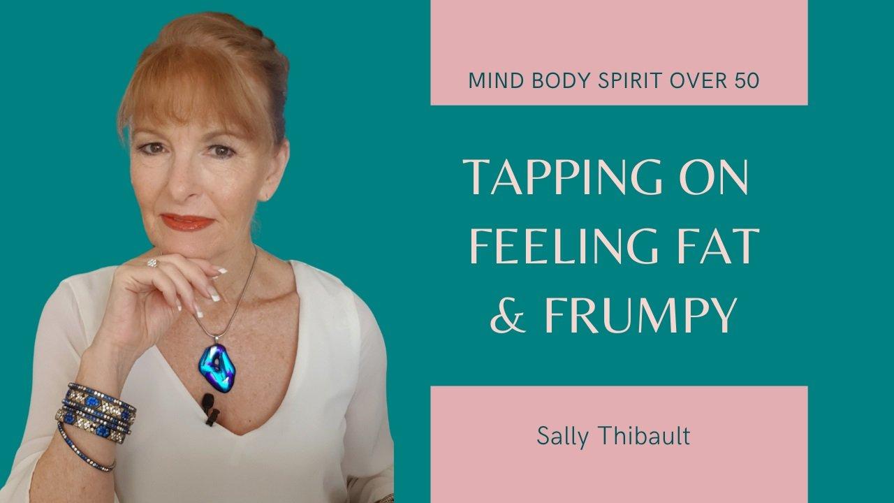 Tapping On Feeling Fat & Frumpy