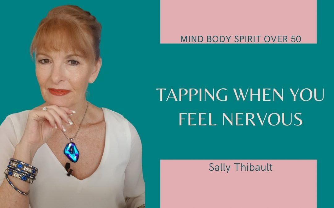 Tapping When you Feel Nervous