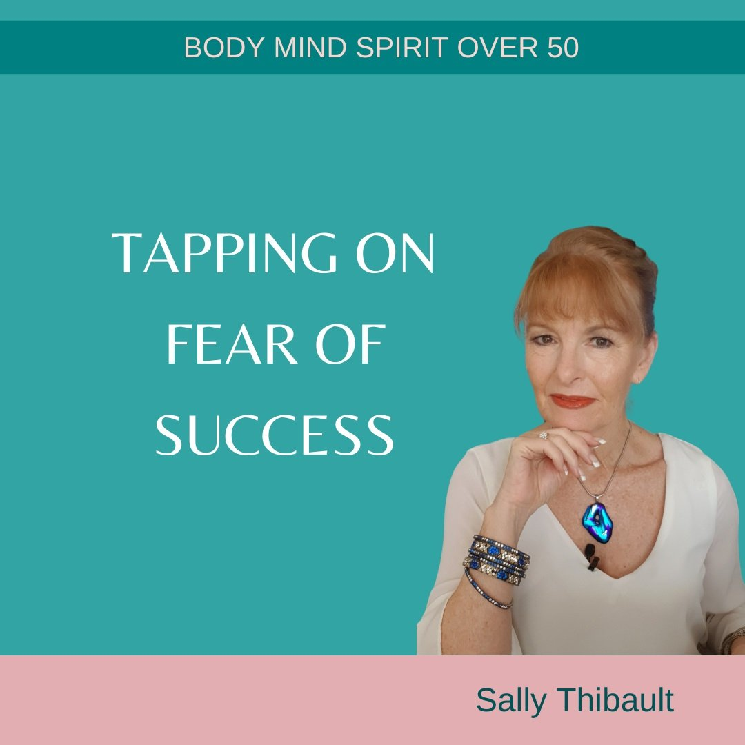 Tapping on Fear of Success with Sally Thibault