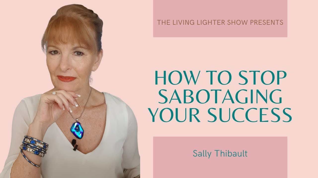 How to Stop Sabotaging Your Success
